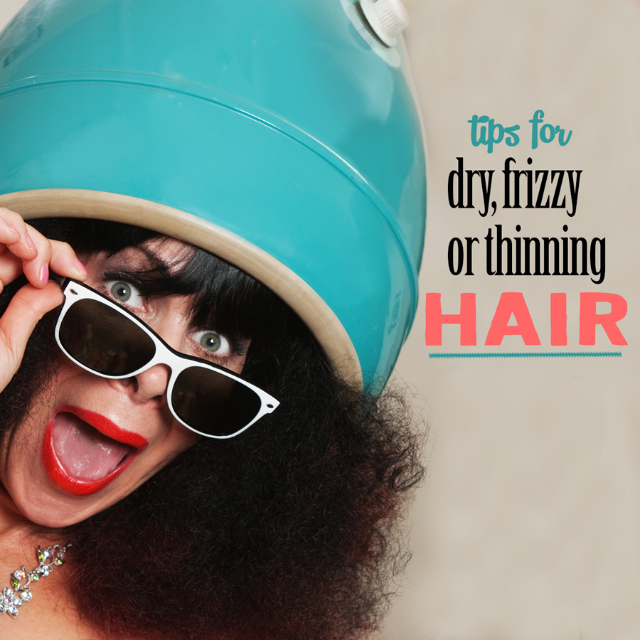 Tips for dry frizzy thinning hair